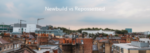 What Should I Choose a New Build or Repossessed Property?