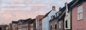 A guide to repossessed property investment