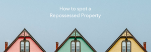 Common indicators for repossessed properties