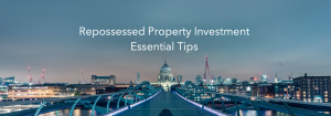 Simple steps to have in place before buying a repossessed property